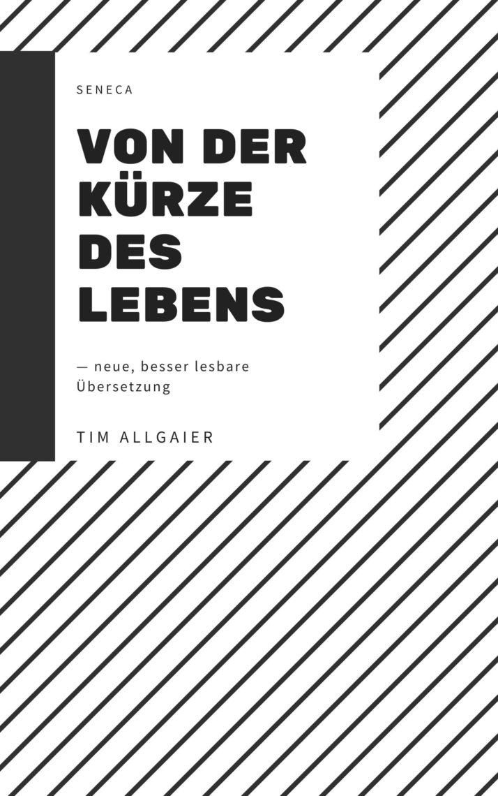 Cover Buch de brevitate vitae Von der Kürze des Lebens Seneca das Leben ist kurz